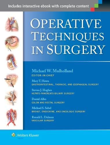 Operative Techniques in Surgery: Mulholland MD PhD, Michael W.; Albo, Daniel; Dalman, Ronald; Hawn,...