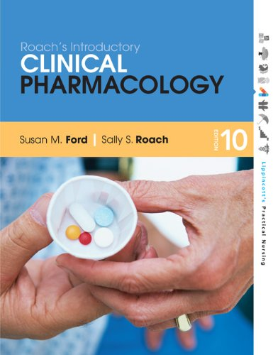 Roach's Introductory Clinical Pharmacology: Roach MSN RN