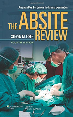 The ABSITE Review (American Board of Surgery: Fiser MD, Steven
