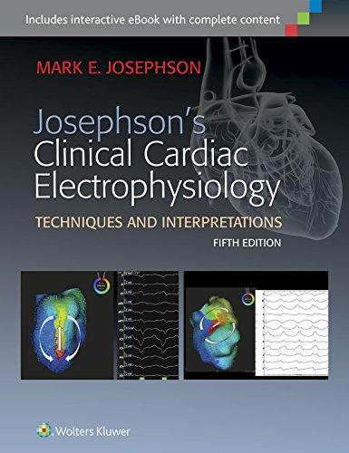Josephson's Clinical Cardiac Electrophysiology: Mark E. Josephson