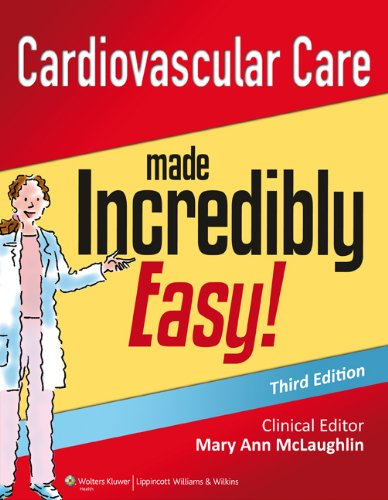 9781451188844: Cardiovascular Care Made Incredibly Easy (Incredibly Easy! Series)