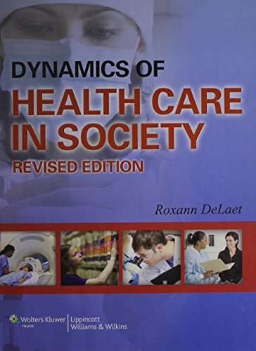 9781451189773: Dynamics of Health Care in Society, Revised Edition