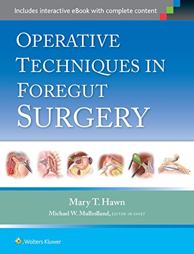 Operative Techniques in Foregut Surgery: Mary T. Hawn