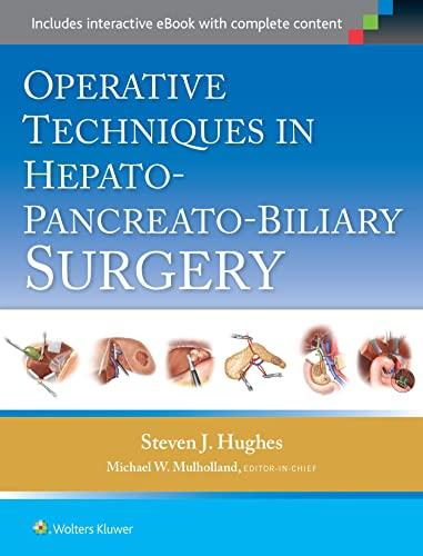 Operative Techniques in Hepato-Pancreato-Biliary Surgery: Hughes, Steven