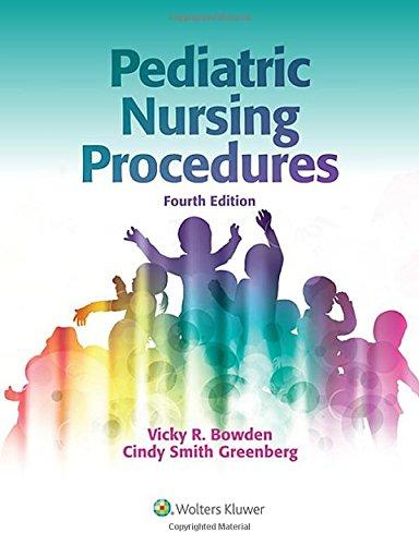 Pediatric Nursing Procedures: Vicky R. Bowden DNSc RN