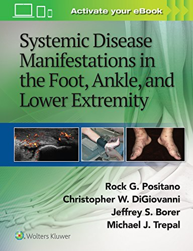 Systemic Disease Manifestations in the Foot, Ankle, and Lower Extremity: LWW