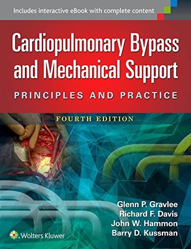 Cardiopulmonary Bypass and Mechanical Support: Glenn P. Gravlee