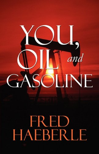 9781451203912: You, Oil and Gasoline