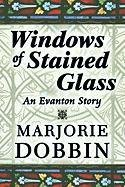 9781451204698: Windows of Stained Glass: An Evanton Story