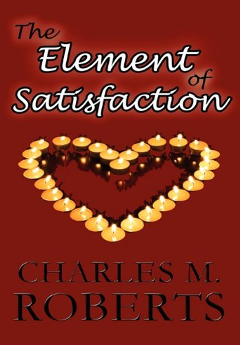 9781451209334: The Element of Satisfaction