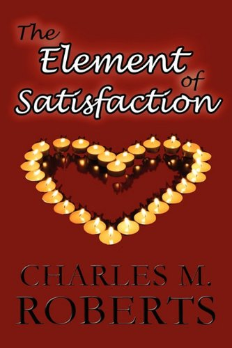 9781451209600: The Element of Satisfaction