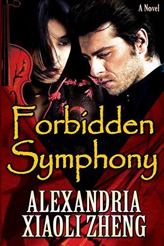 Forbidden Symphony: Alexandria Xiaoli Zheng