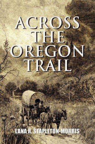 9781451213423: Across the Oregon Trail