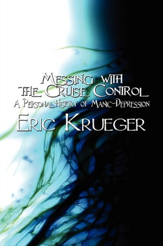 Messing with the Cruise Control: A Personal: Krueger, Eric