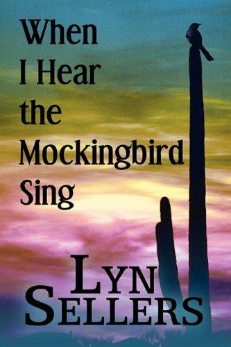 When I Hear the Mockingbird Sing: Lyn Sellers