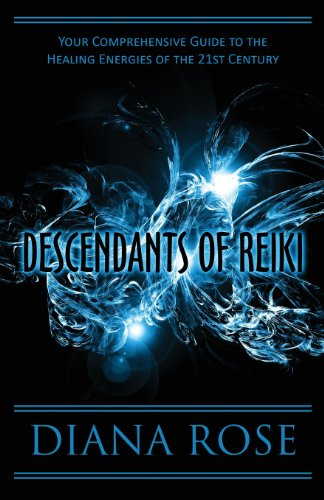 9781451213881: Descendants of Reiki: Your Comprehensive Guide to the Healing Energies of the 21st Century