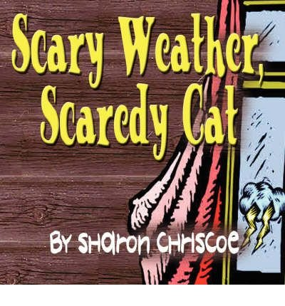 9781451214697: Scary Weather, Scaredy Cat
