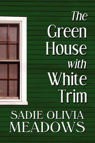 9781451218565: The Green House with White Trim