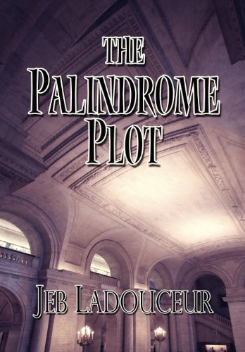 The Palindrome Plot: Jeb Ladouceur