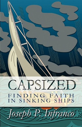 9781451219869: Capsized: Finding Faith in Sinking Ships
