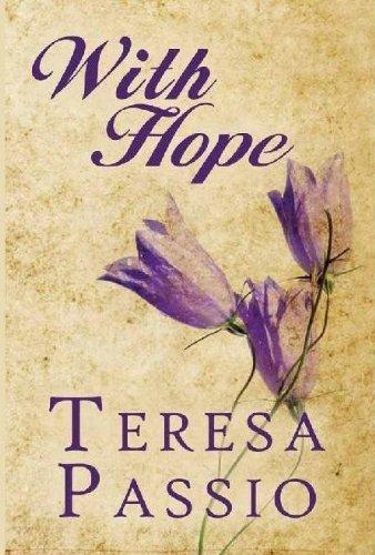 With Hope: Teresa Passio