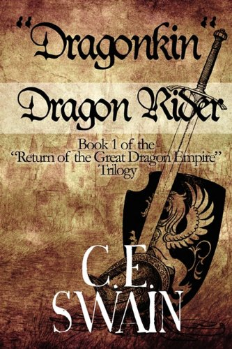 Dragonkin Dragon Rider: Book 1 of the Return of the Great Dragon Empire Trilogy: C. E. Swain