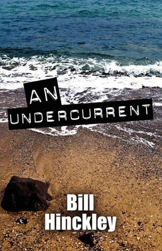 An Undercurrent: Bill Hinckley