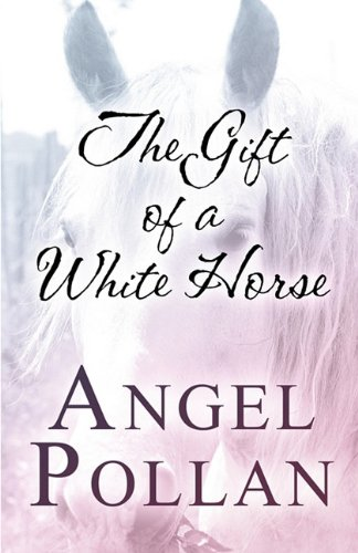 9781451222142: The Gift of a White Horse