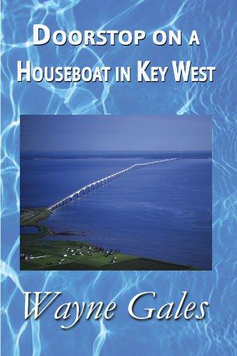 Doorstop on a Houseboat in Key West: Wayne Gales