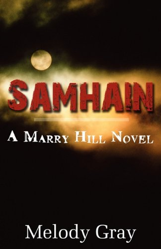 Samhain: A Marry Hill Novel: Melody Gray