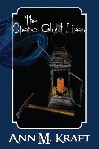 The Opera Ghost Lives: Kraft, Ann M.