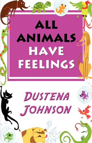 9781451228397: All Animals Have Feelings
