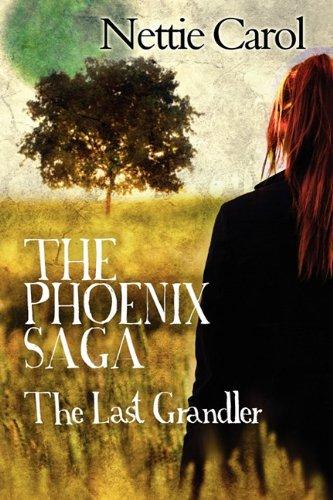 The Phoenix Saga: The Last Grandler: Nettie Carol