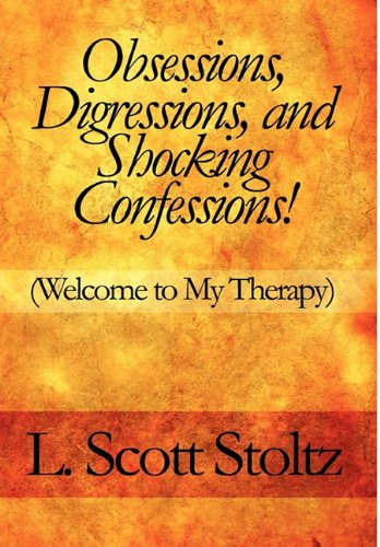 9781451230604: Obsessions, Digressions, and Shocking Confessions!: Welcome to My Therapy