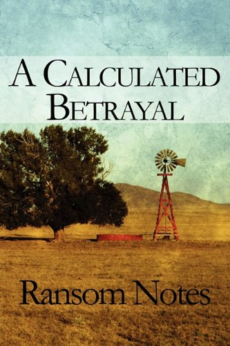 A Calculated Betrayal: Ransom Notes