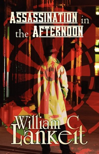Assassination in the Afternoon: William C. Lankeit