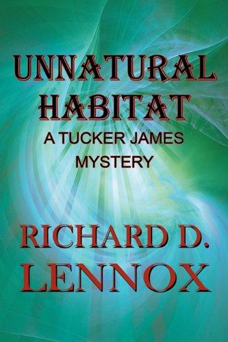 9781451241006: Unnatural Habitat: A Tucker James Mystery