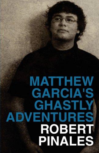9781451241082: Matthew Garcia's Ghastly Adventures