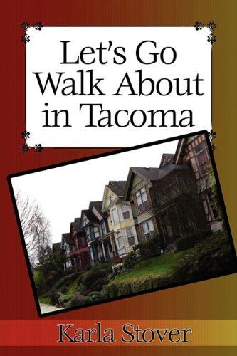 Let's Go Walk About In Tacoma: Karla Stover,