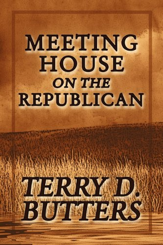 Meeting House on the Republican: Terry D. Butters