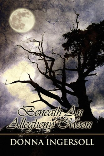 Beneath an Allegheny Moon: Ingersoll, Donna