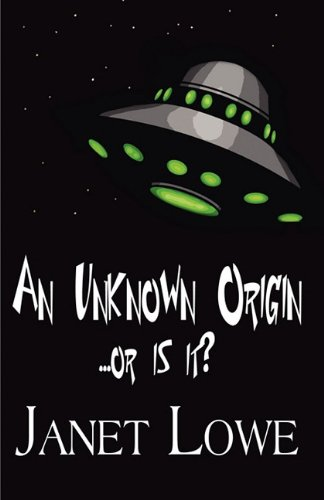 An Unknown Origin...or Is It? (1451272073) by Janet Lowe