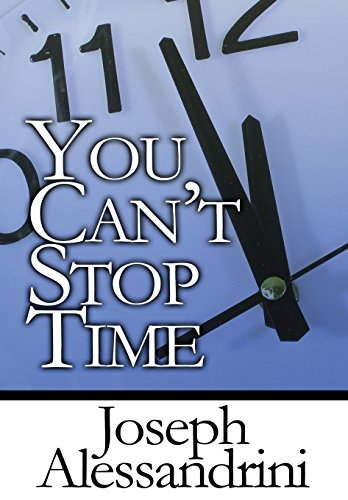 9781451272918: You Can't Stop Time