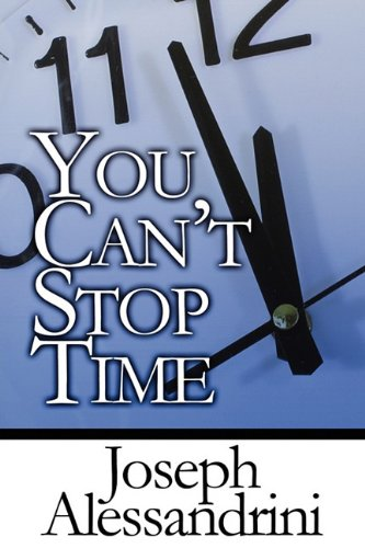 9781451272925: You Can't Stop Time
