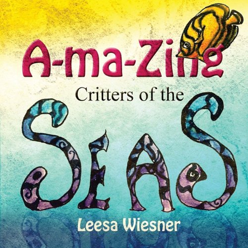 9781451273953: A-ma-Zing Critters of the Seas