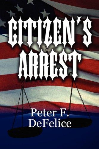 9781451276930: Citizen's Arrest