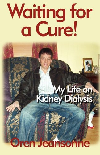 9781451278712: Waiting for a Cure!: My Life on Kidney Dialysis