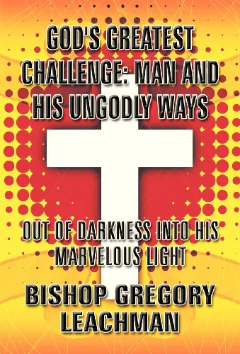 9781451280661: God's Greatest Challenge: Man and His Ungodly Ways