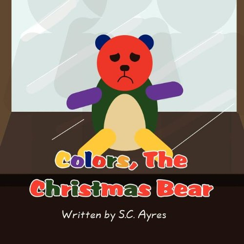 Colors, the Christmas Bear: S. C. Ayres