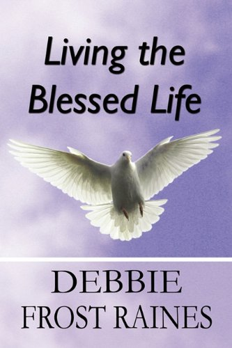 Living the Blessed Life: Debbie Frost Raines